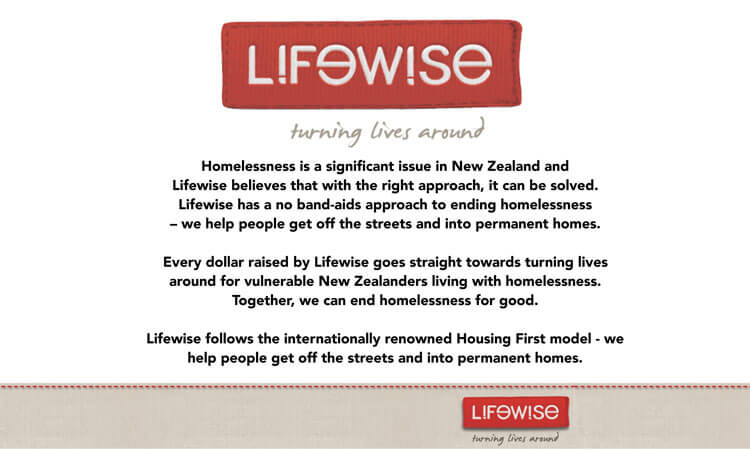 Lifewise follows the internationally renowned Housing First model - we help people get off the streets and into permanent homes.