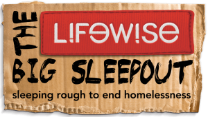 With a heavy heart, we have to announce the cancellation of the Lifewise Big Sleepout 2020. But we still need your support to prevent homelessness!