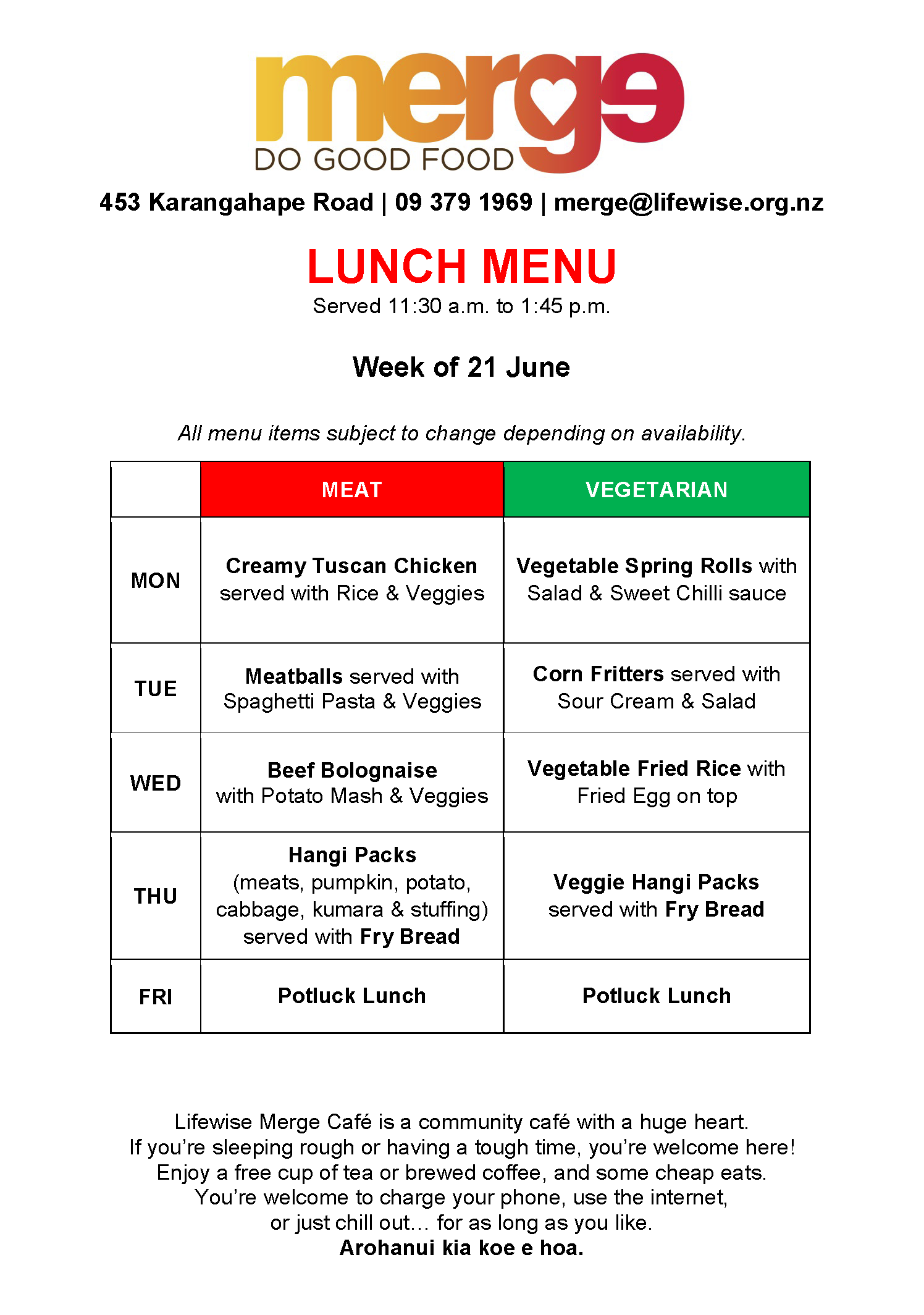 List of Merge Cafe lunch menu items. Lunch at Merge Cafe is served from 11:30 am to 1:45 pm every weekday. Merge Cafe is on 453 Karangahape Road, Auckland 1010